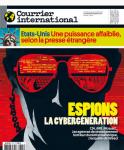 Courrier international, 1347 - ESPIONS la cybergénération