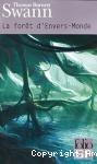 La forêt d'Envers-Monde ; suivi de Les dieux demeurent