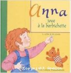 Anna joue à la barbichette