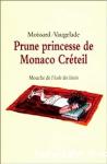 Prune princesse de Monaco Créteil
