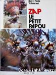 Zap, le petit Papou
