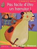 Pas facile d'être un hamster !