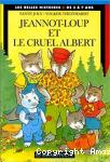 Jeannot-Loup et le cruel Albert